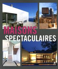 Maisons spectaculaires