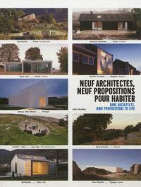 Neuf architectes, neuf propositions pour habiter = Nine architects, nine propositions to live