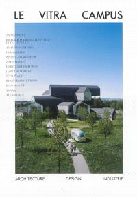 Vitra Campus : architecture, design, industrie : Tadao Ando, Richard Buckminster Fuller et T.C. Howard...