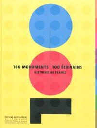 100 monuments, 100 écrivains : histoires de France