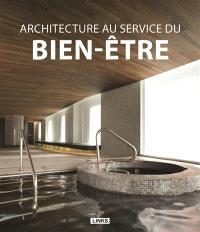 Architecture au service du bien-être
