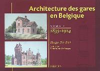 Architecture des gares en Belgique. Volume 1, 1835-1914