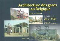 Architecture des gares en Belgique. Volume 2, 1914-2003