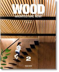 Architecture now ! : wood = Architecture now ! : Holz = Architecture now ! : bois. Volume 2