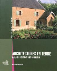 Architectures en terre : marais du Cotentin et du Bessin : Basse-Normandie