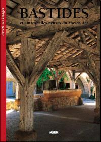 Bastides et autres villes neuves du Moyen Age