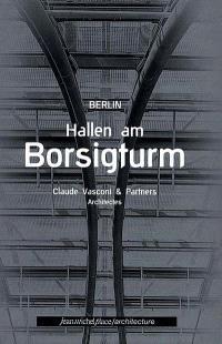 Berlin, Hallen am Borsigturm : Claude Vasconi and Partners, architectes