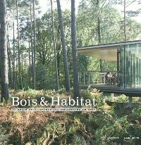 Bois & habitat : 10 ans d'architecture contemporaine en bois