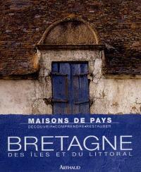 Bretagne : des îles et du littoral
