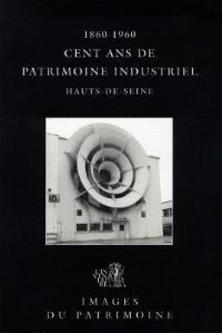 Cent ans de patrimoine industriel dans les Hauts-de-Seine, 1860-1960