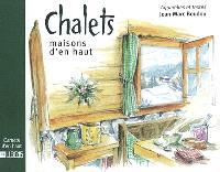 Chalets : maisons d'en haut