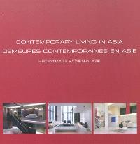 Contemporary living in Asia = Demeures contemporaines en Asie = Hedendaags wonen in Azië