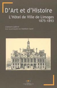 D'art et d'histoire : l'Hôtel de Ville de Limoges, 1875-1893