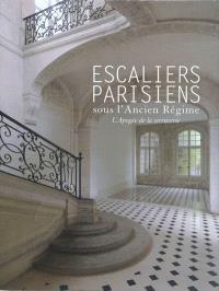 Escaliers parisiens sous l'Ancien Régime : l'apogée de la serrurerie