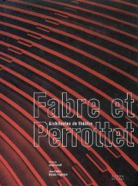 Fabre et Perrottet : architectes de théâtre