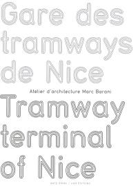 Gare des tramways de Nice : Atelier d'architecture Marc Barani = Tramway terminal of Nice