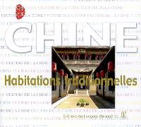 Habitations traditionnelles : Chine