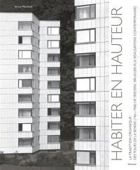 Habiter en hauteur, traditions organiques : des tours de la Borde (1961-1968) de Frédéric Brugger aux réalisations contemporaines