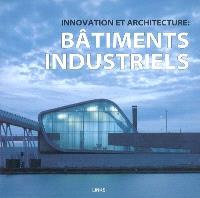 Innovation et architecture : bâtiments industriels