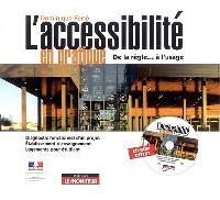 L'accessibilité en pratique : de la règle... à l'usage : diagnostic fonctionnel d'un projet, établissement d'enseignement, logements pour étudiant
