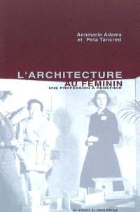 L'architecture au féminin  : une profession à redéfinir