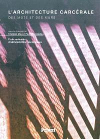 L'architecture carcérale : des mots et des murs