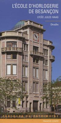 L'Ecole d'horlogerie de Besançon : lycée Jules Haag, Doubs