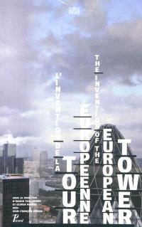 L'invention de la tour européenne : exposition, Paris, Pavillon de l'Arsenal, mai 2009 = The invention of the european tower