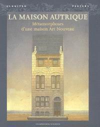 La maison Autrique : métamorphoses d'une maison Art nouveau