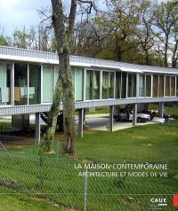 La maison contemporaine : architecture et modes de vie : actes du cycle de conférences qui s'est tenu de février à mai 2007
