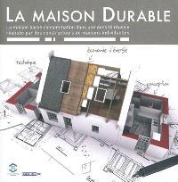 La maison durable : la maison basse consommation dans une densité réussie réalisée par des constructeurs de maisons individuelles