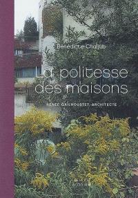 La politesse des maisons : Renée Gailhoustet, architecte