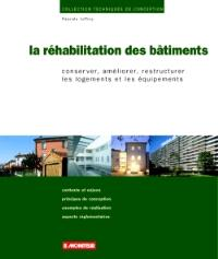 La réhabilitation des bâtiments : conserver, améliorer, restructurer les logements et les équipements