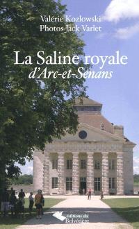 La saline d'Arc-et-Senans