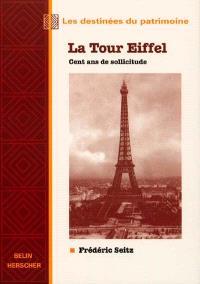 La Tour Eiffel : cent ans de sollicitude