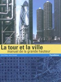 La tour et la ville : manuel de la grande hauteur