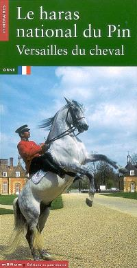 Le haras national du Pin : Versailles du cheval