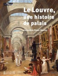 Le Louvre : une histoire de palais