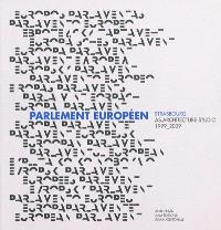 Le Parlement européen : Strasbourg, AS.Architecture-studio, 1999-2009 = Das Europäisches Parlament = El parlamento europeo