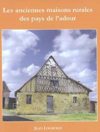 Les anciennes maisons rurales des pays de l'Adour