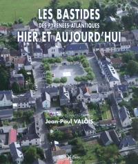 Les bastides des Pyrénées-Atlantiques hier et aujourd'hui