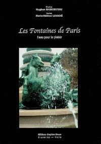 Les fontaines de Paris : l'eau pour le plaisir