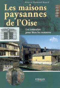 Les maisons paysannes de l'Oise : les connaître pour bien les restaurer