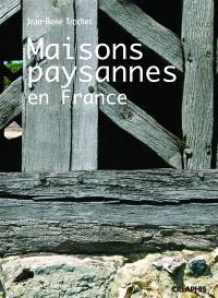 Les maisons paysannes en France et leur environnement : (XVe-XXe siècles)