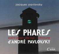 Les phares d'André Pavlovsky : Saint-Jean-de-Luz, Ciboure