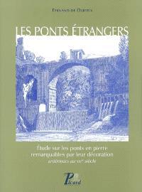 Les ponts étrangers : étude sur les ponts en pierre remarquables par leur décoration, antérieurs au XIXe siècle