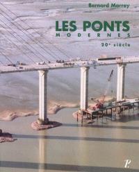 Les ponts modernes. Volume 2, 20e siècle