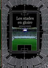 Les stades en gloire