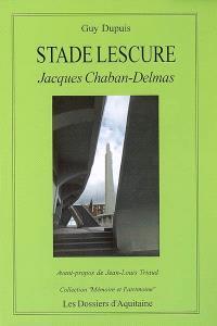 Lescure, stade municipal de Bordeaux : aujourd'hui stade Chaban-Delmas