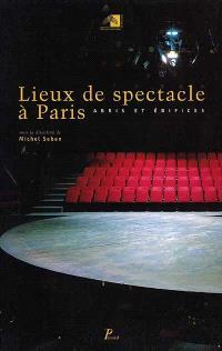 Lieux de spectacle à Paris : abris et édifices